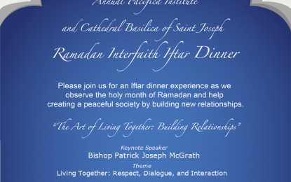 Pacifica Institute & Cathedral Basilica of Saint Joseph Iftar Dinner – June 8