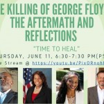 """The Killing of George Floyd: The Aftermath and Reflections """"Time to Heal"""""""