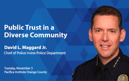 "OC Luncheon Forum: ""Public Trust in a Diverse Community"" by Irvine Police Chief David Maggard"