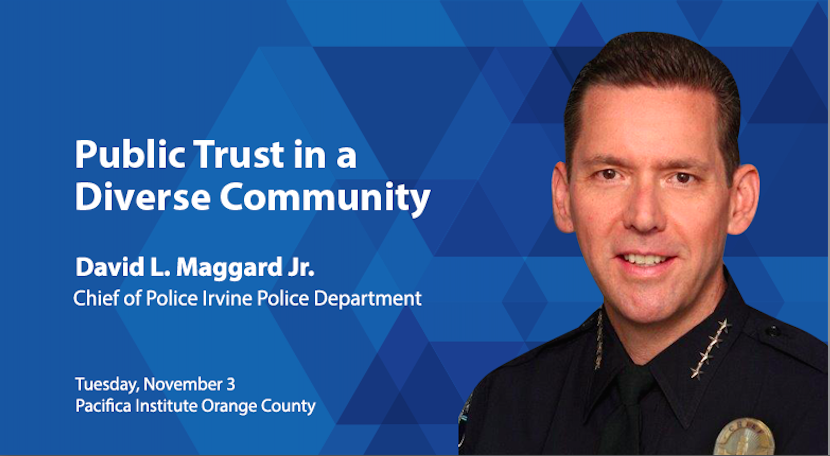 """OC Luncheon Forum: """"Public Trust in a Diverse Community"""" by Irvine Police Chief David Maggard"""