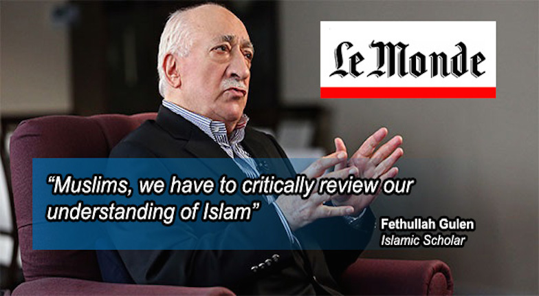 """Fethullah Gulen: """"Muslims, we have to critically review our understanding of Islam"""" – Le Monde"""