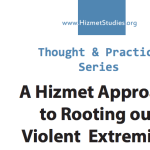 Thought & Practice Series: A Hizmet Approach to Rooting out Violent Extremism
