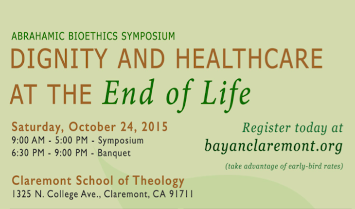 Abrahamic Bioethics Symposium: Dignity and Healthcare at the End of Life