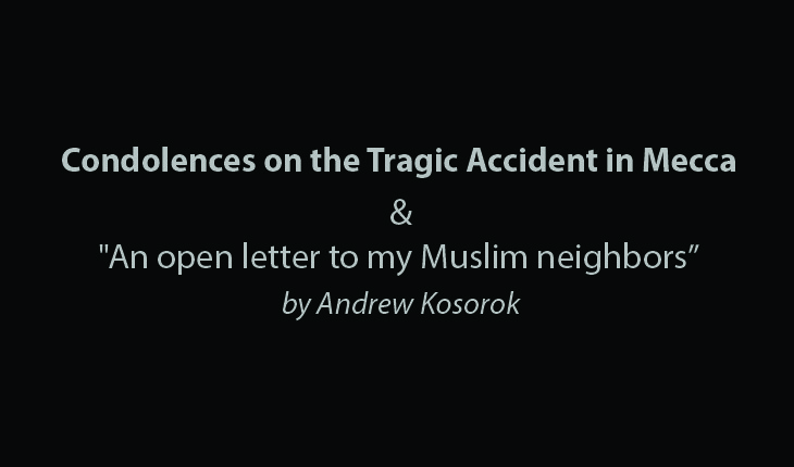 """Condolences on the Tragic Accident in Mecca & """"An Open Letter to My Muslim Neighbors"""""""
