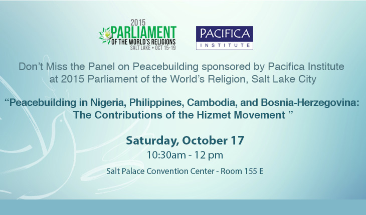 """Join Pacifica Panel:""""Peacebuilding in Nigeria, Philippines, Cambodia and Bosnia-Herzegovina: The Contributions of the Hizmet Movement"""""""