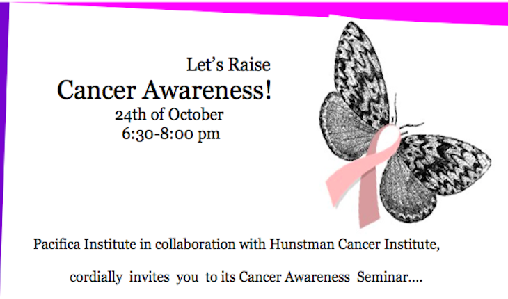 Pacifica Utah and Huntsman Cancer Institute cordially invite you to a Cancer Awareness Seminar