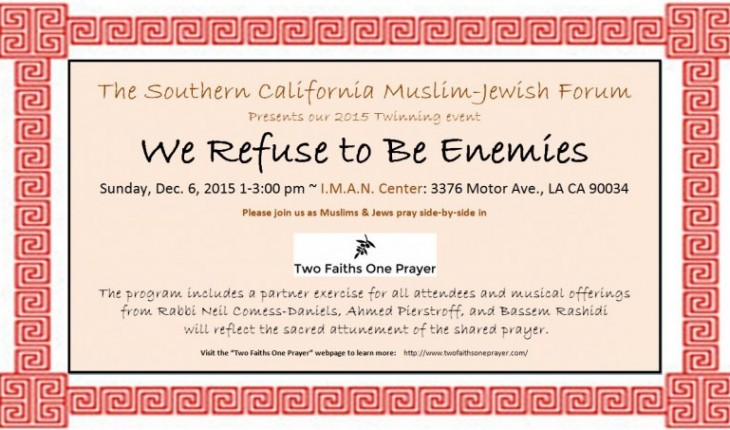 "Southern California Muslim Jewish Forum announces 2015 Event titled ""We Refuse to be Enemies"""