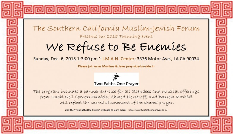 """Southern California Muslim Jewish Forum announces 2015 Event titled """"We Refuse to be Enemies"""""""